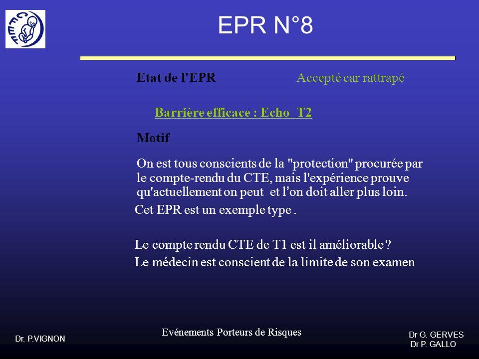 EPR N°8 Etat de l EPR Accepté car rattrapé Barrière efficace : Echo T2