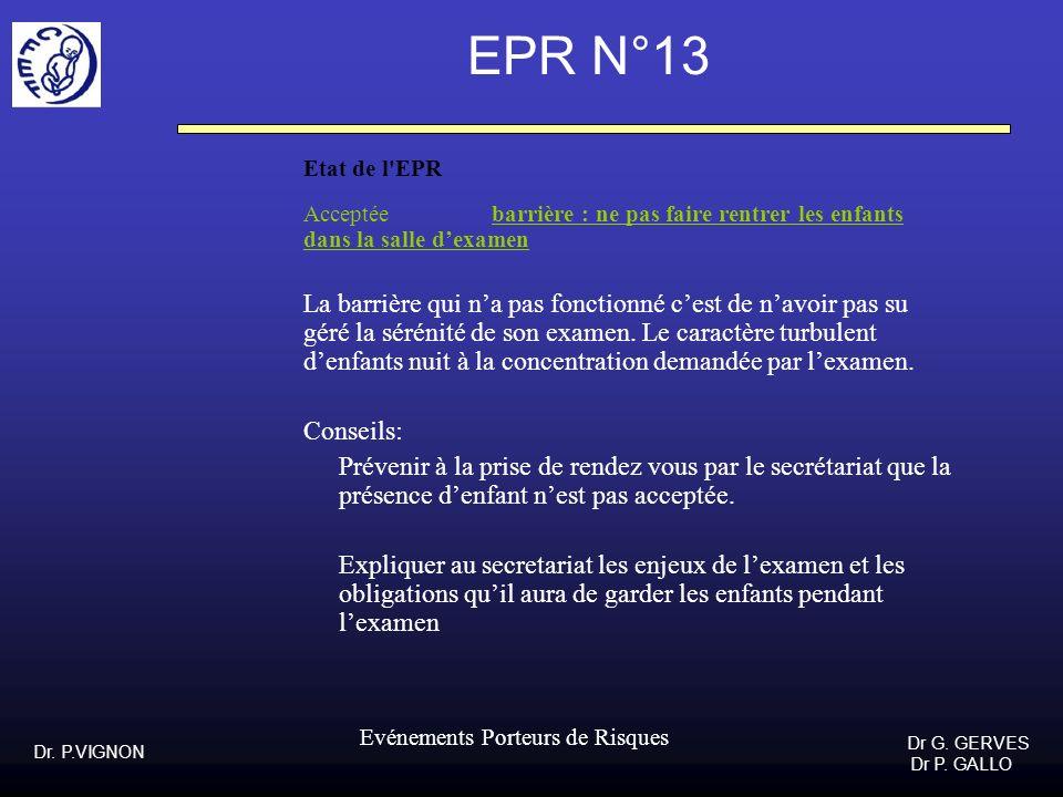 EPR N°13Etat de l EPR. Acceptée barrière : ne pas faire rentrer les enfants dans la salle d'examen.