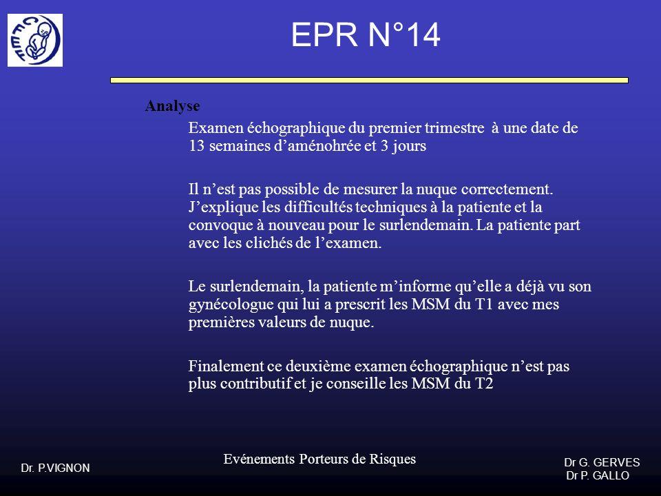 EPR N°14Analyse. Examen échographique du premier trimestre à une date de 13 semaines d'aménohrée et 3 jours.