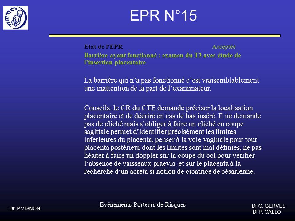 EPR N°15 Etat de l EPR Acceptée. Barrière ayant fonctionné : examen du T3 avec étude de l'insertion placentaire.