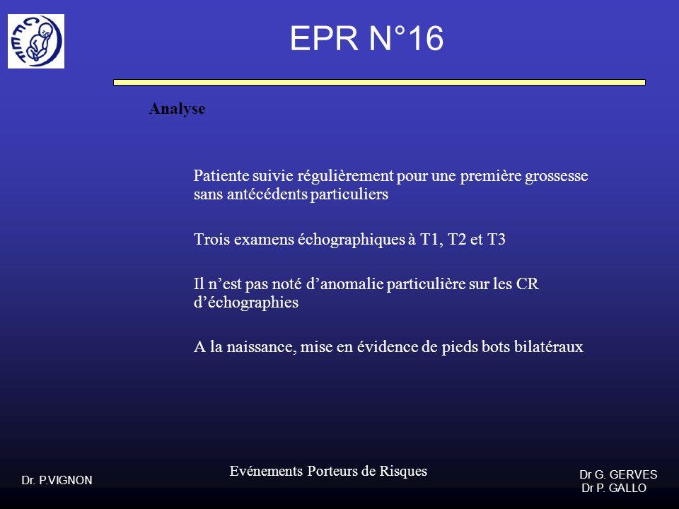 EPR N°16Analyse. Patiente suivie régulièrement pour une première grossesse sans antécédents particuliers.
