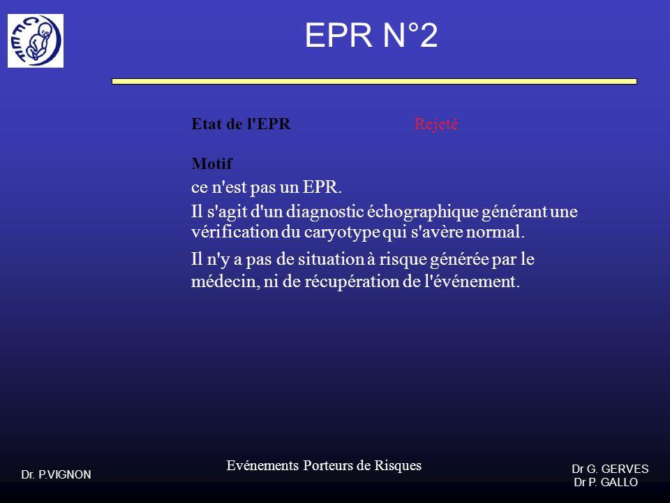 EPR N°2Etat de l EPR Rejeté. Motif. ce n est pas un EPR.