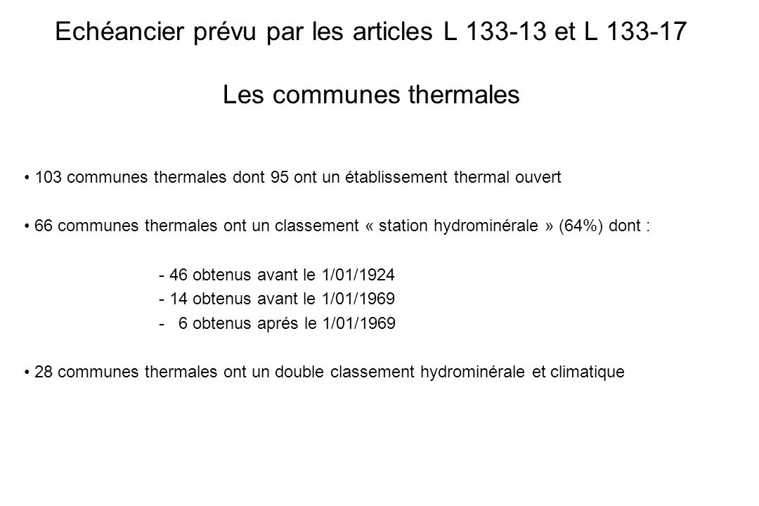 Echéancier prévu par les articles L 133-13 et L 133-17 Les communes thermales