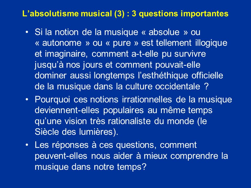 L'absolutisme musical (3) : 3 questions importantes