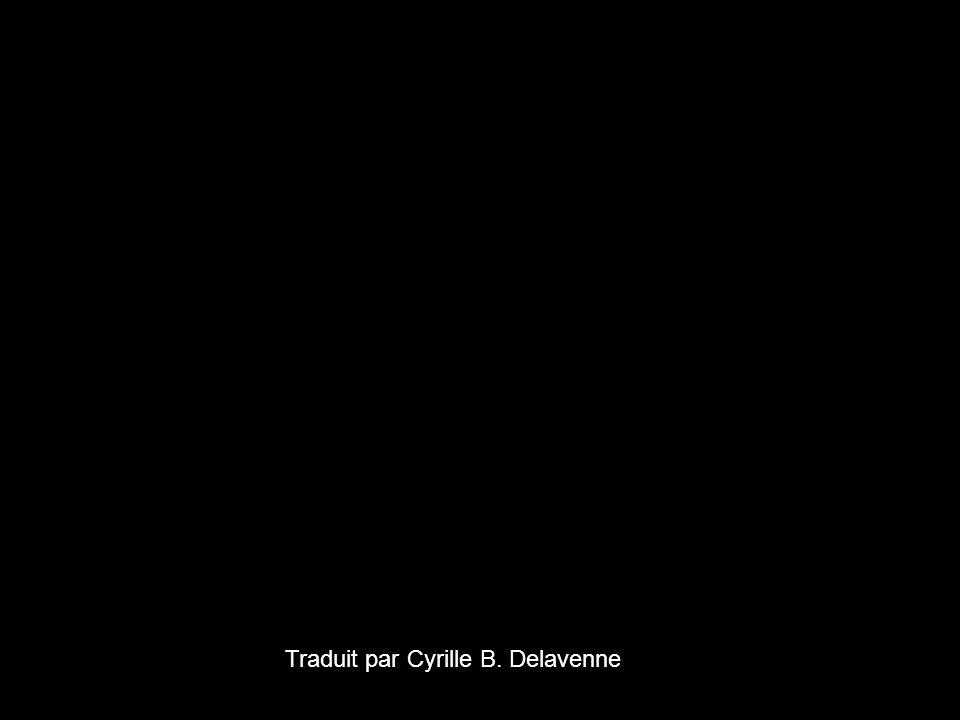 Traduit par Cyrille B. Delavenne