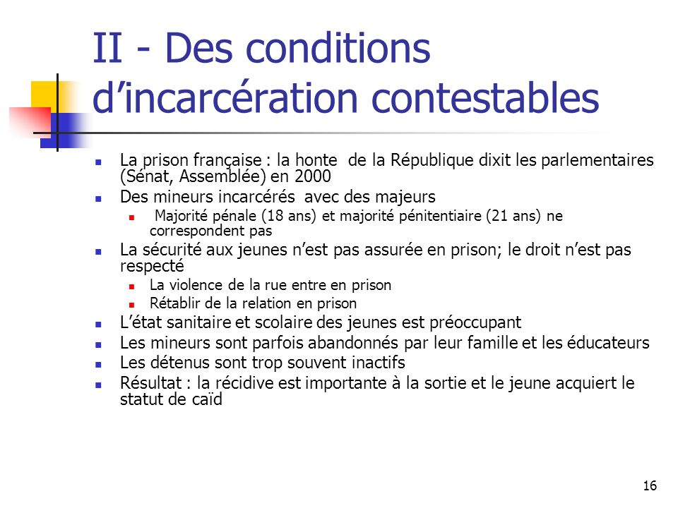 II - Des conditions d'incarcération contestables