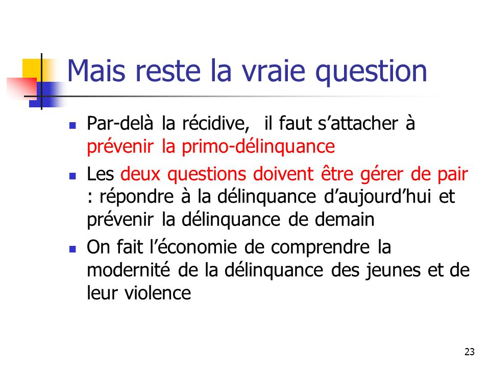 Mais reste la vraie question