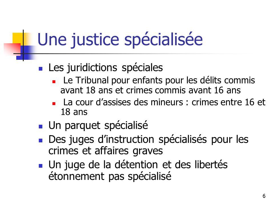 Une justice spécialisée