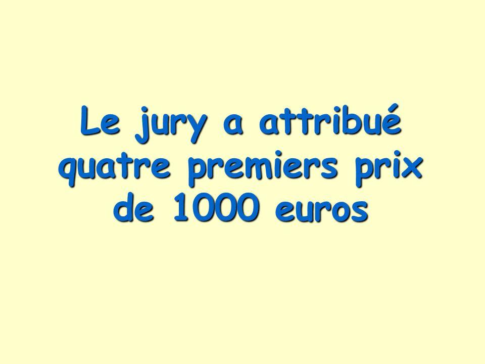 Le jury a attribué quatre premiers prix de 1000 euros