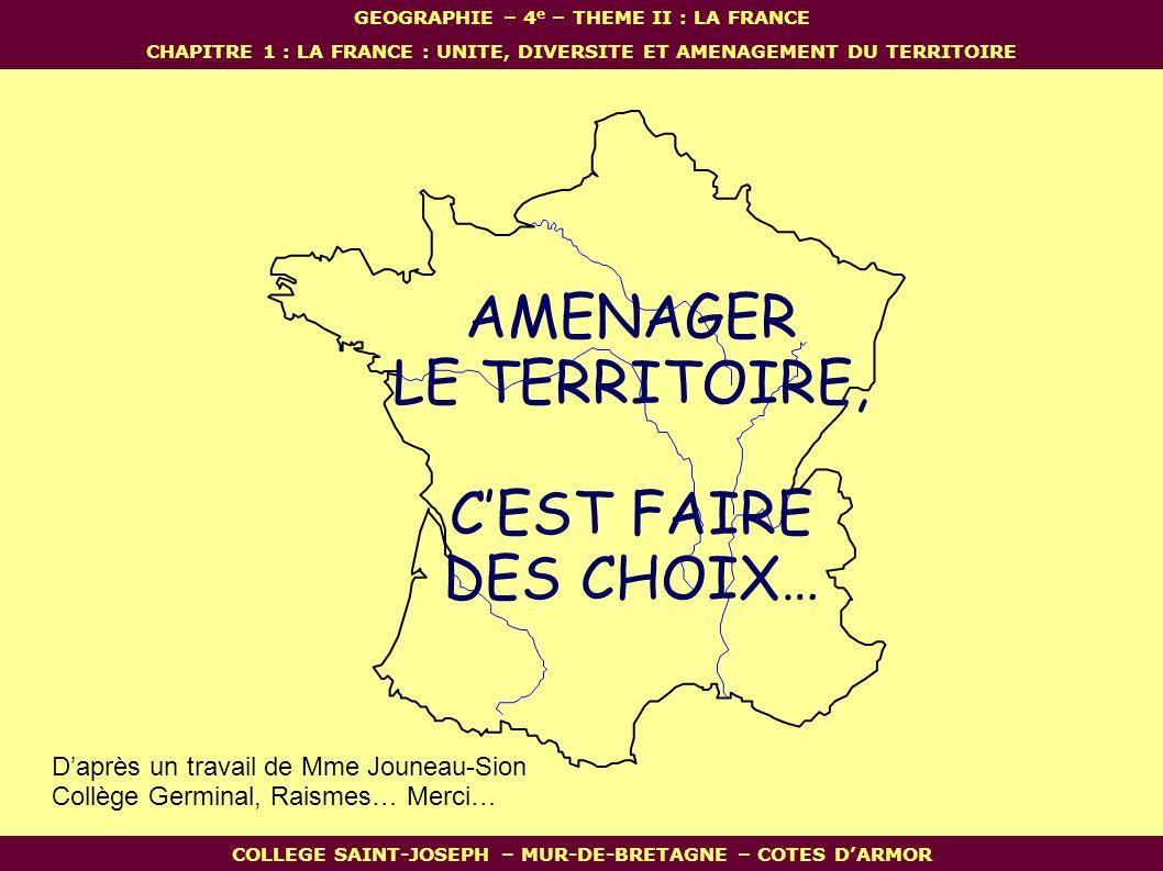 AMENAGER LE TERRITOIRE, C'EST FAIRE DES CHOIX…