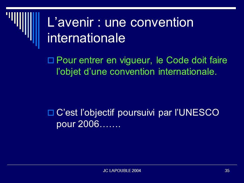L'avenir : une convention internationale