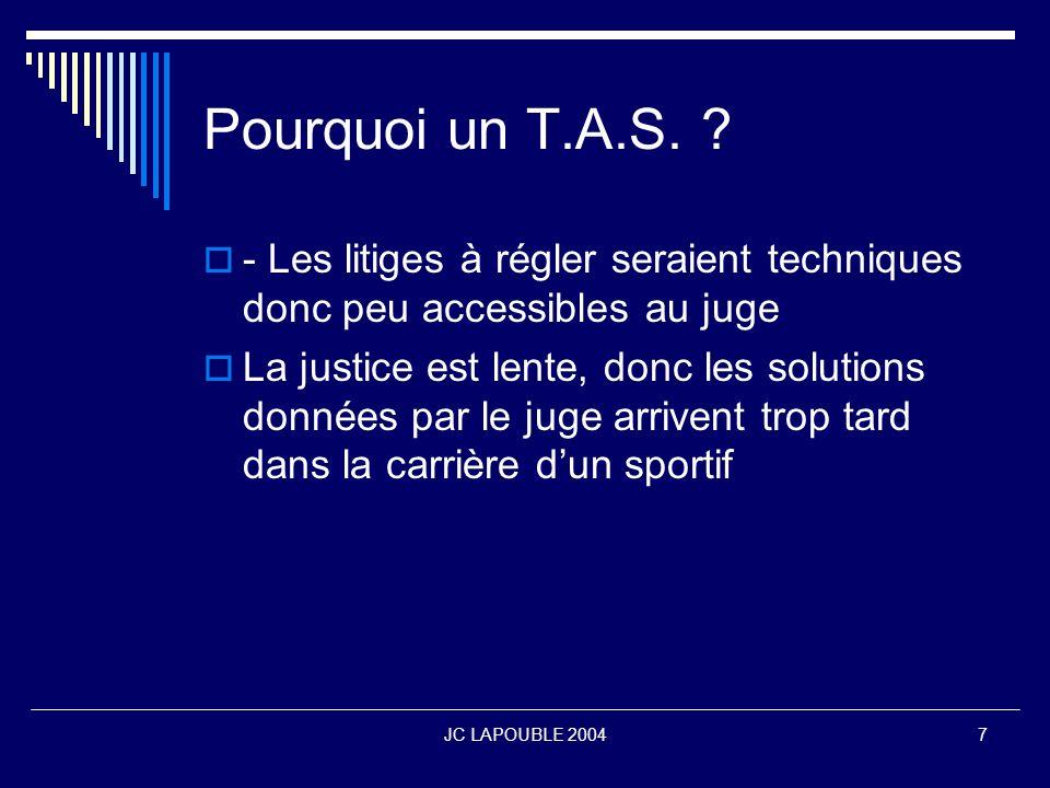 Pourquoi un T.A.S. - Les litiges à régler seraient techniques donc peu accessibles au juge.