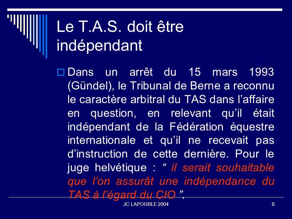 Le T.A.S. doit être indépendant
