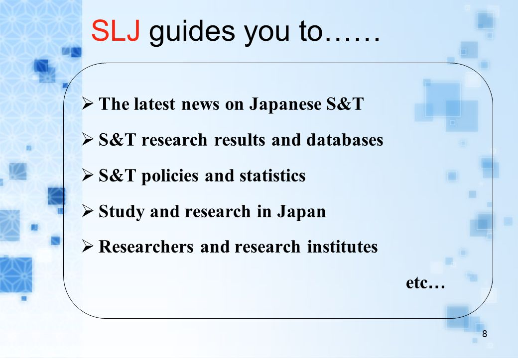 SLJ guides you to…… The latest news on Japanese S&T