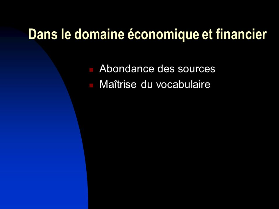 Dans le domaine économique et financier