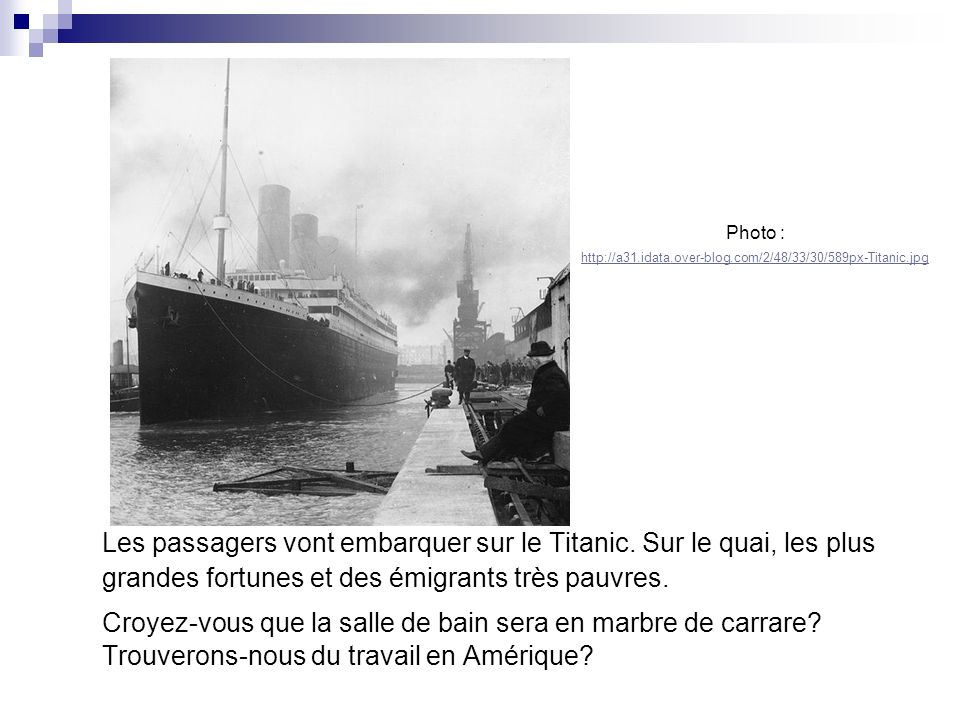 Photo : http://a31.idata.over-blog.com/2/48/33/30/589px-Titanic.jpg.