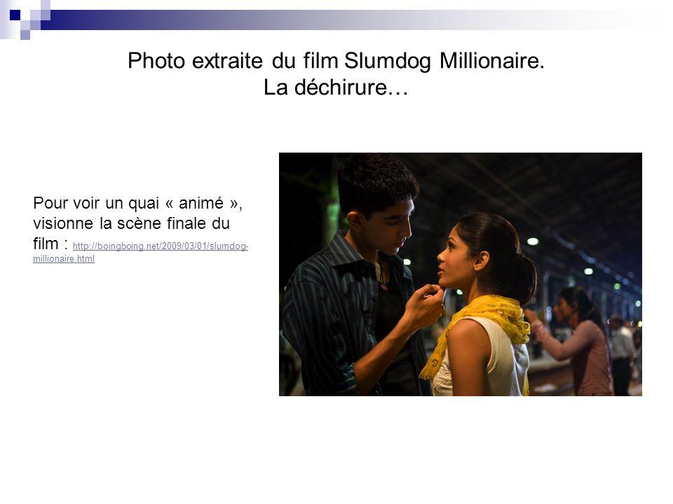 Photo extraite du film Slumdog Millionaire. La déchirure…