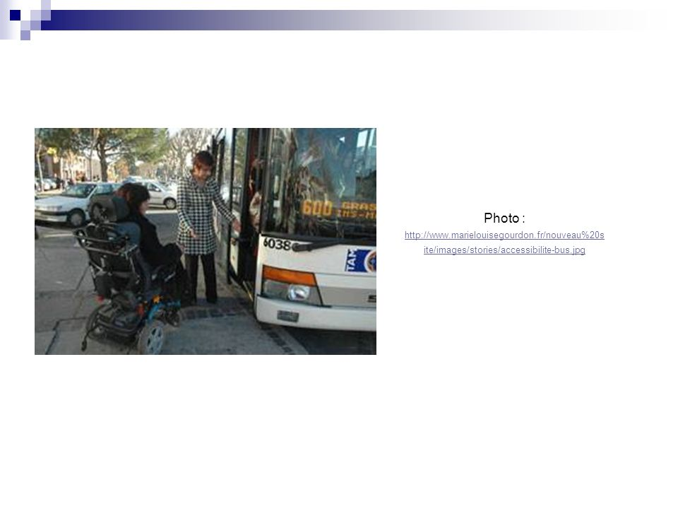 Photo : http://www.marielouisegourdon.fr/nouveau%20site/images/stories/accessibilite-bus.jpg
