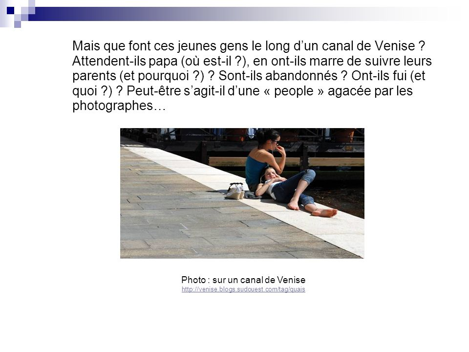 Mais que font ces jeunes gens le long d'un canal de Venise