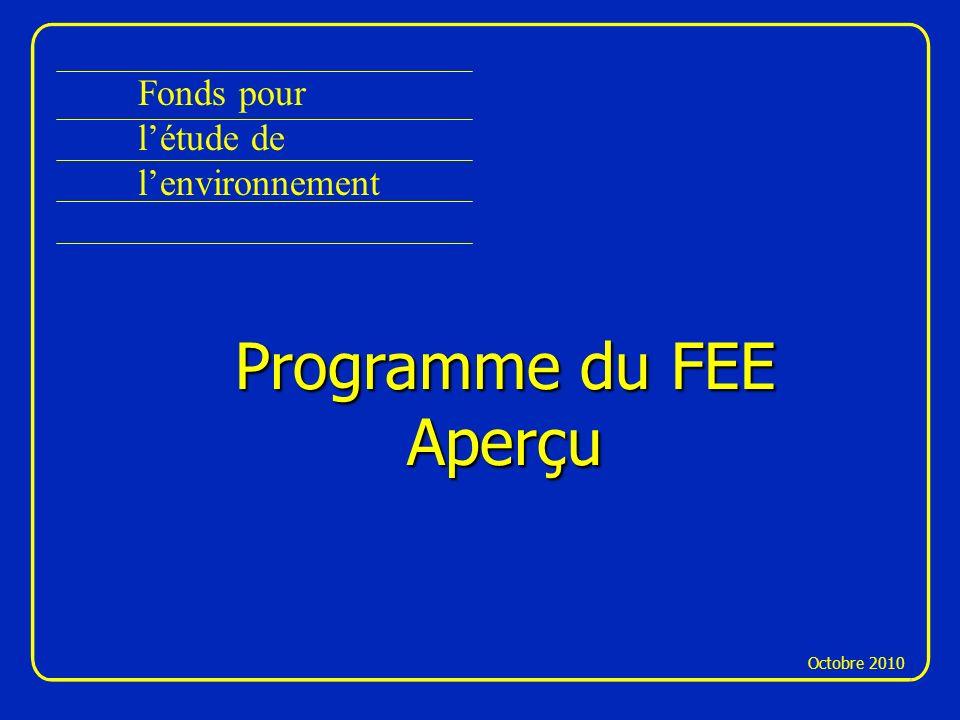 Programme du FEE Aperçu Fonds pour l'étude de l'environnement