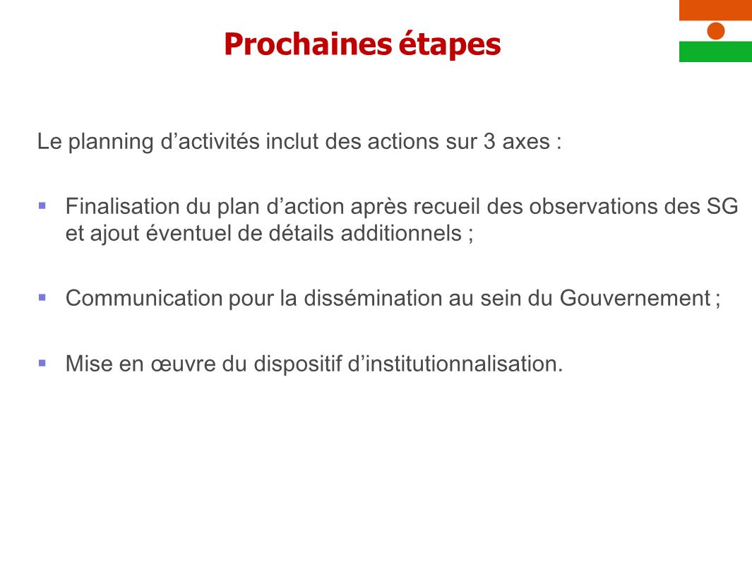 Prochaines étapesLe planning d'activités inclut des actions sur 3 axes :