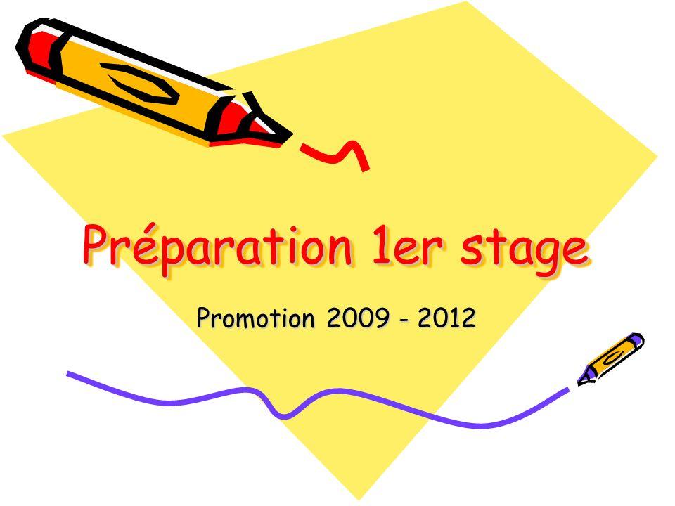 Préparation 1er stage Promotion 2009 - 2012