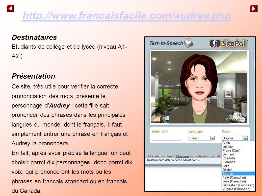 http://www.francaisfacile.com/audrey.php Destinataires Présentation