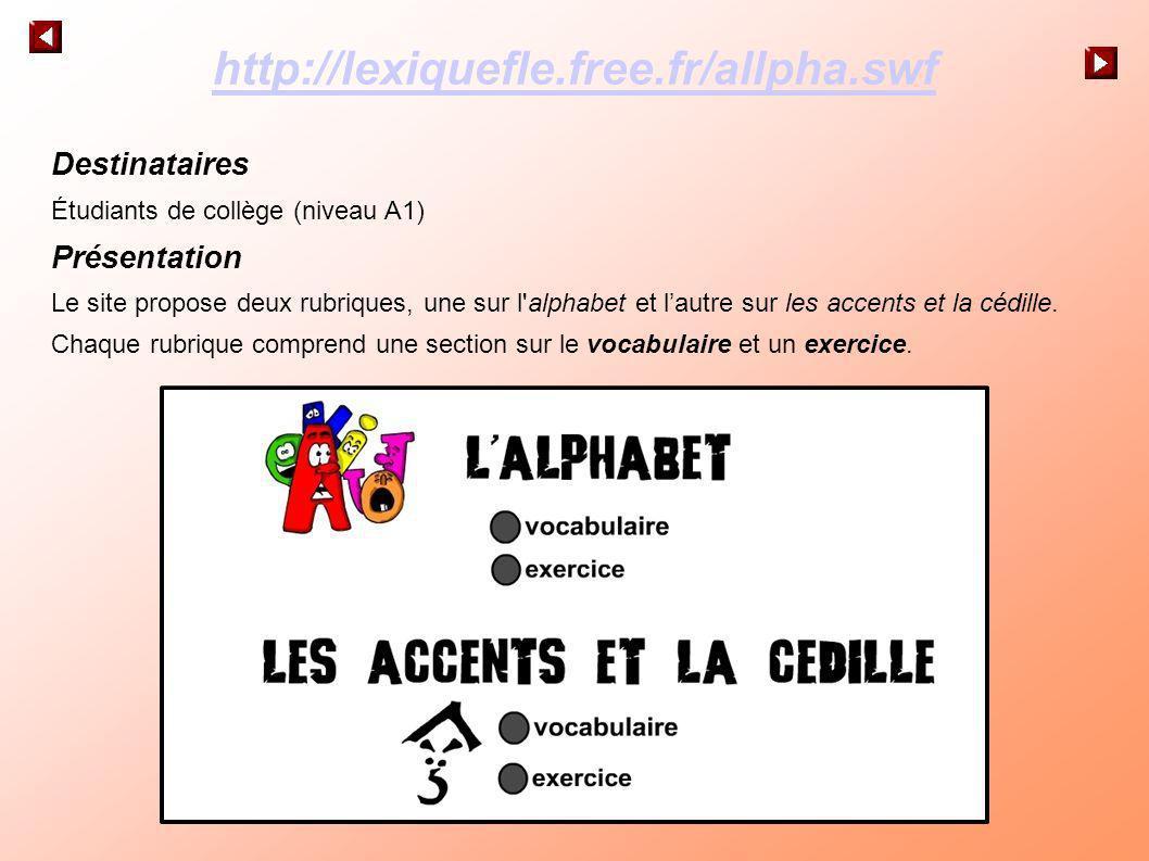 http://lexiquefle.free.fr/allpha.swf Destinataires Présentation