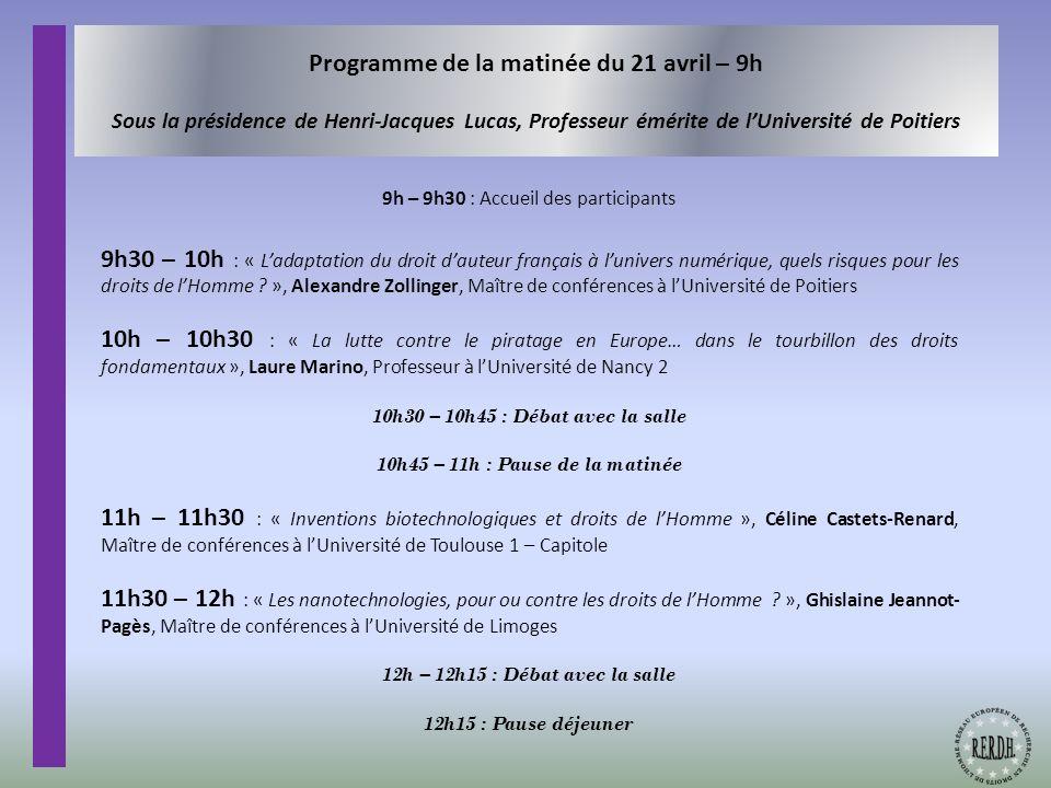 Programme de la matinée du 21 avril – 9h Sous la présidence de Henri-Jacques Lucas, Professeur émérite de l'Université de Poitiers