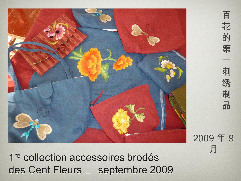 1re collection accessoires brodés des Cent Fleurs  septembre 2009