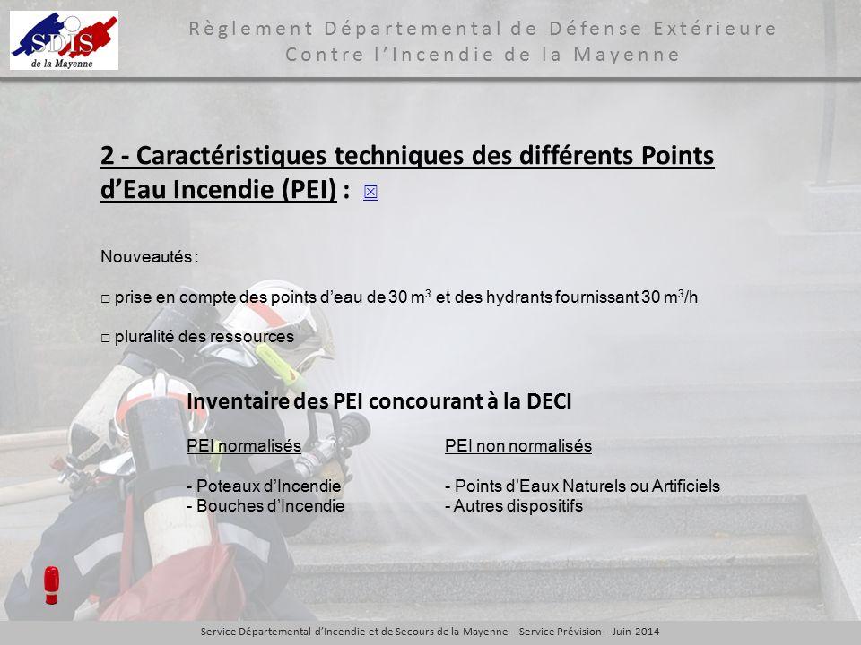 2 - Caractéristiques techniques des différents Points d'Eau Incendie (PEI) : 