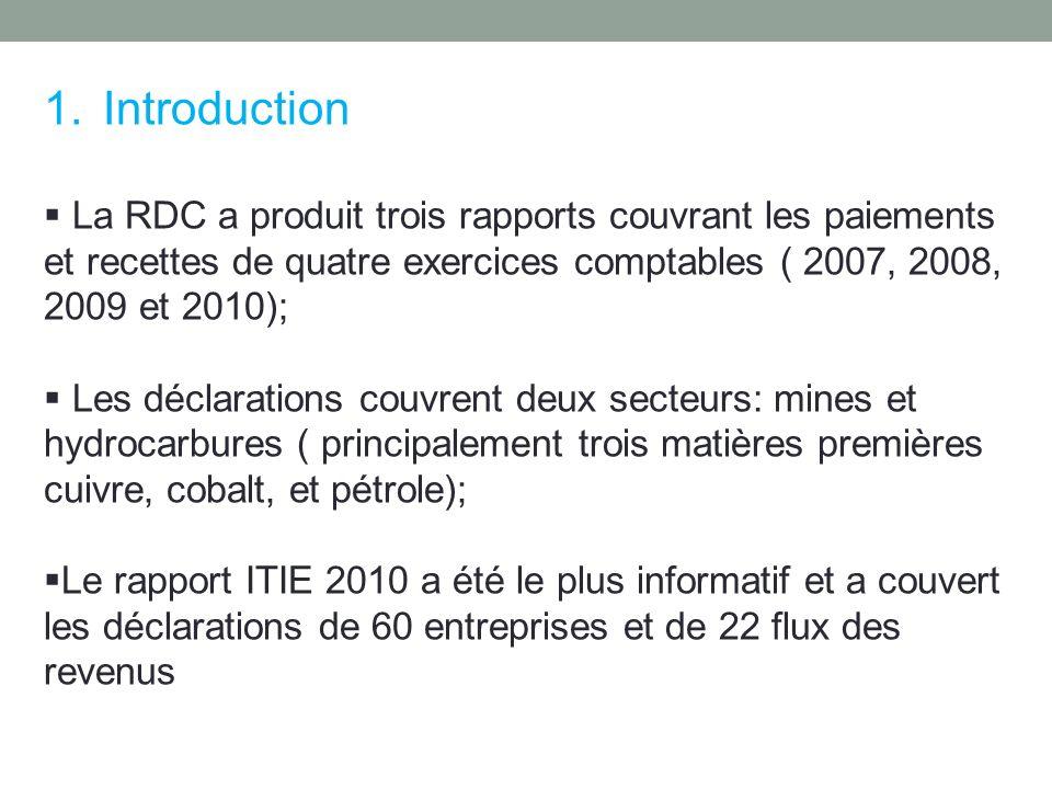 IntroductionLa RDC a produit trois rapports couvrant les paiements et recettes de quatre exercices comptables ( 2007, 2008, 2009 et 2010);