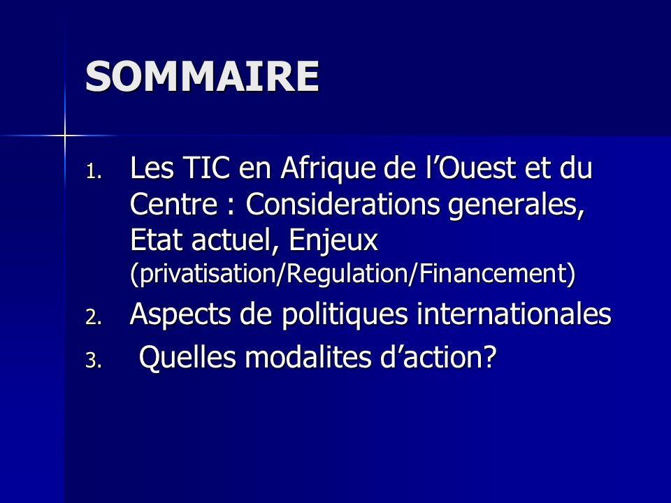 SOMMAIRE Les TIC en Afrique de l'Ouest et du Centre : Considerations generales, Etat actuel, Enjeux (privatisation/Regulation/Financement)