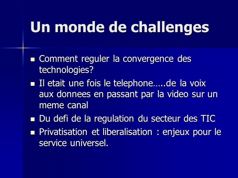 Un monde de challenges Comment reguler la convergence des technologies