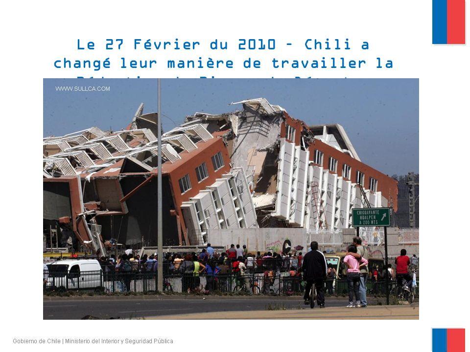 Le 27 Février du 2010 – Chili a changé leur manière de travailler la Réduction de Risque de Désastre