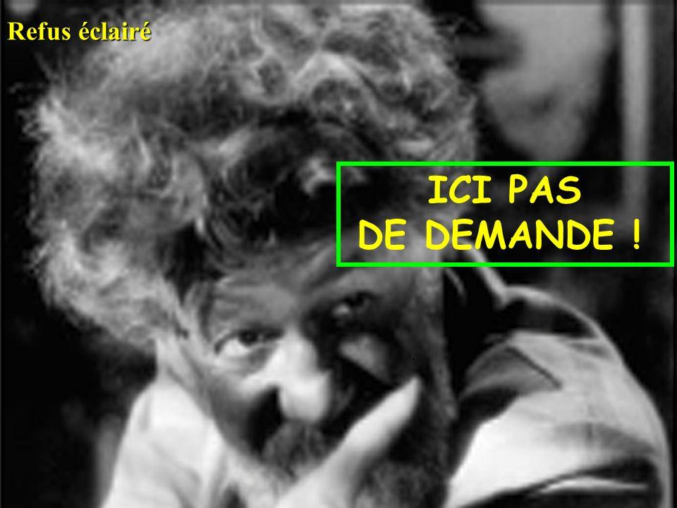 Refus éclairé ICI PAS DE DEMANDE !