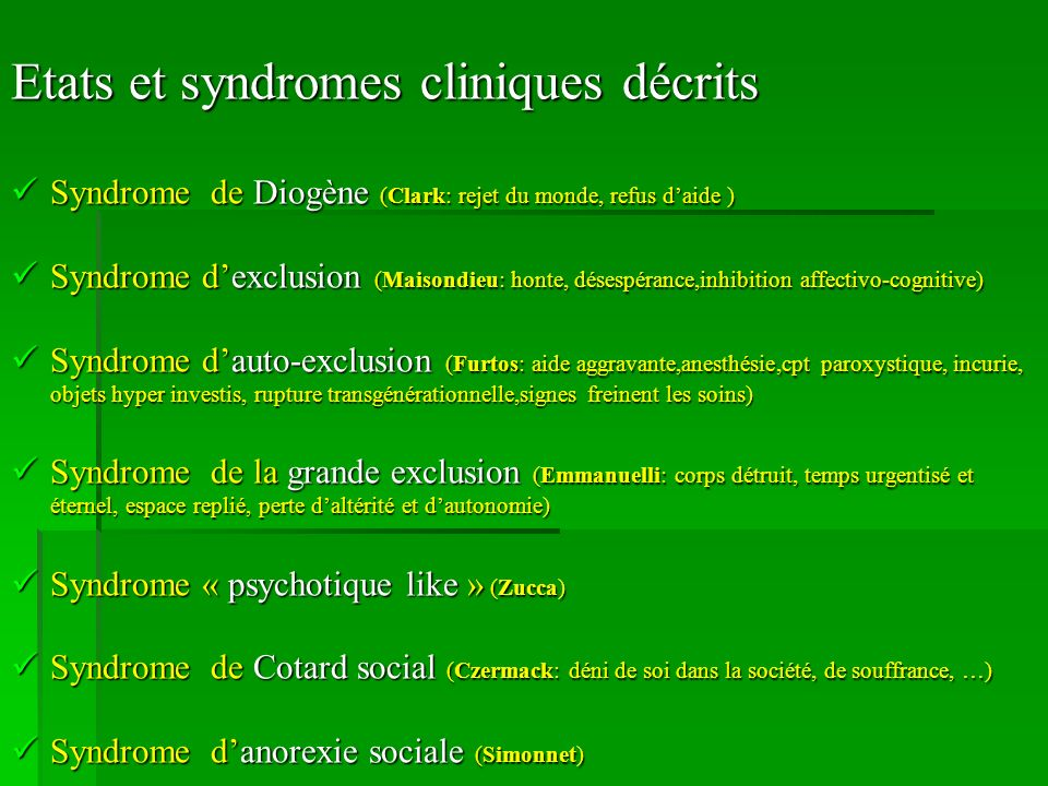 Etats et syndromes cliniques décrits