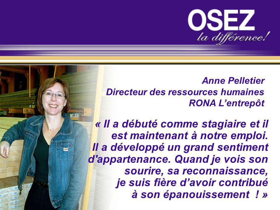 Anne Pelletier Directeur des ressources humaines. RONA L'entrepôt.