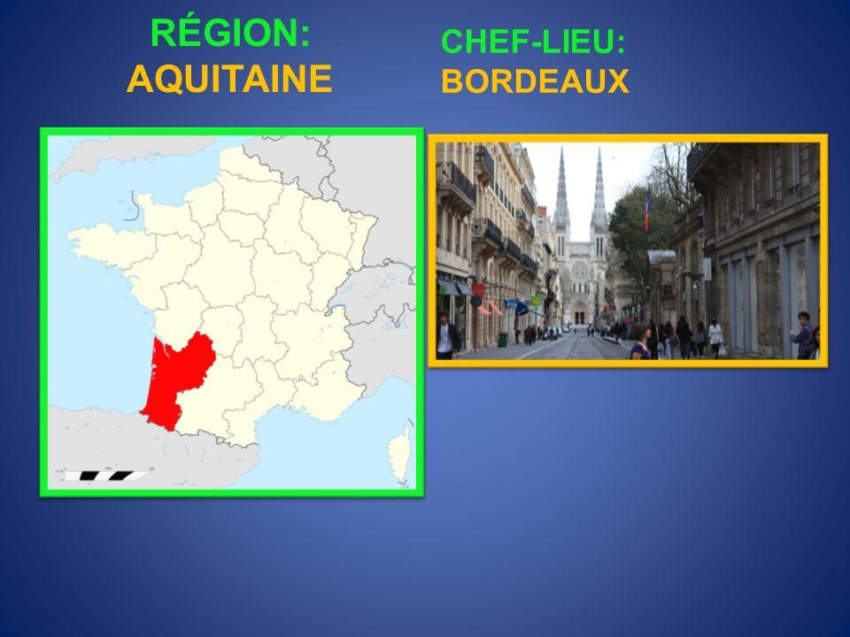 RÉGION: AQUITAINE CHEF-LIEU: BORDEAUX