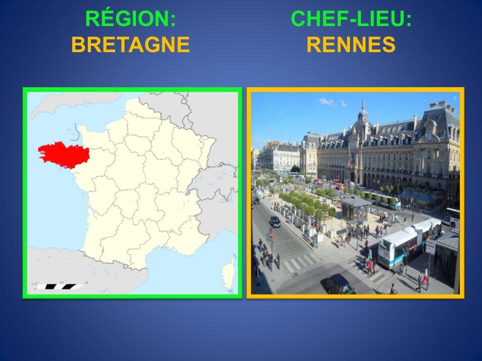 RÉGION: BRETAGNE CHEF-LIEU: RENNES