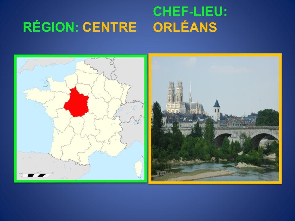 RÉGION: CENTRE CHEF-LIEU: ORLÉANS