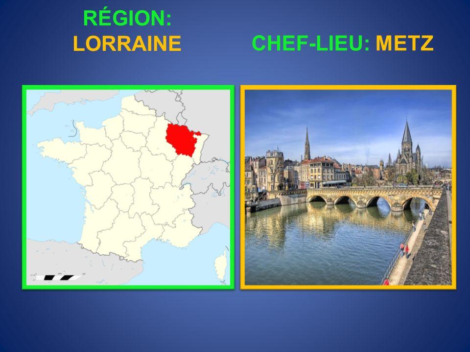 RÉGION: LORRAINE CHEF-LIEU: METZ