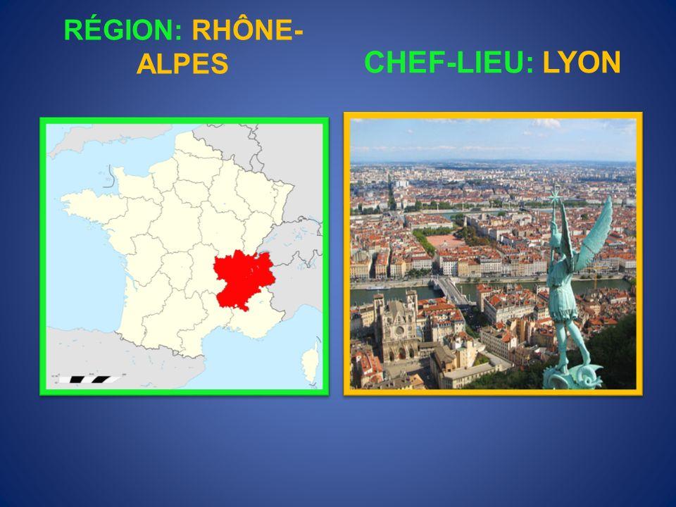 RÉGION: RHÔNE-ALPES CHEF-LIEU: LYON