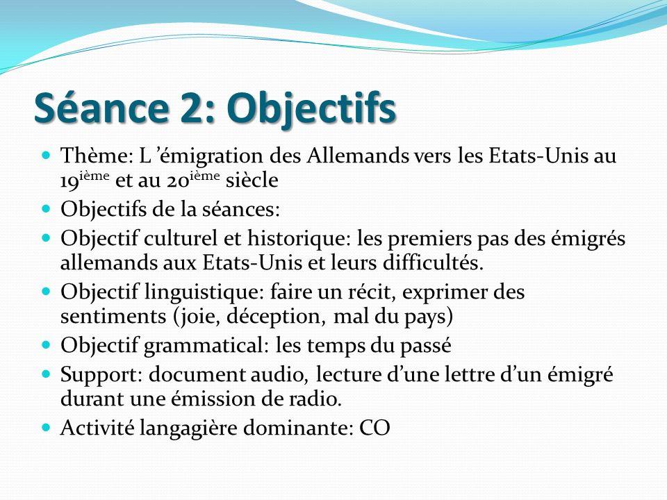 Séance 2: Objectifs Thème: L 'émigration des Allemands vers les Etats-Unis au 19ième et au 20ième siècle.