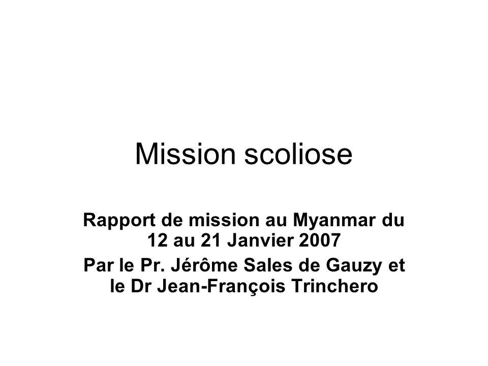Mission scoliose Rapport de mission au Myanmar du 12 au 21 Janvier 2007.