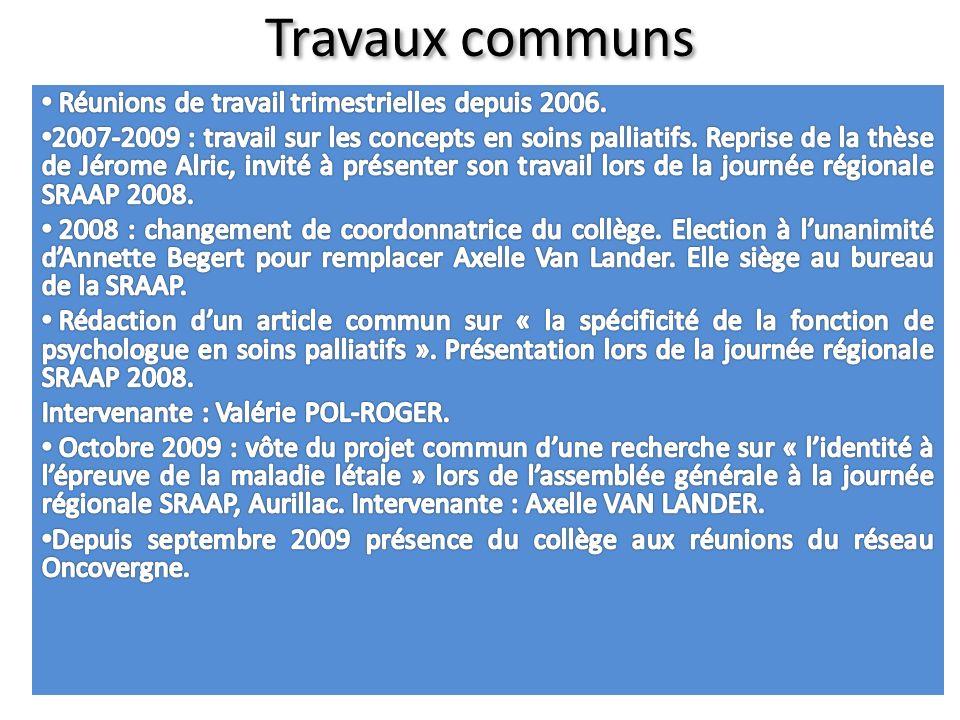 Travaux communs Réunions de travail trimestrielles depuis 2006.