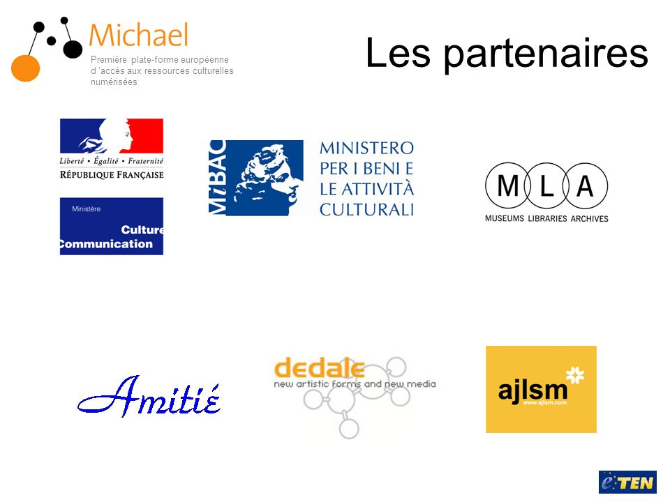 Les partenaires Première plate-forme européenne d 'accès aux ressources culturelles numérisées