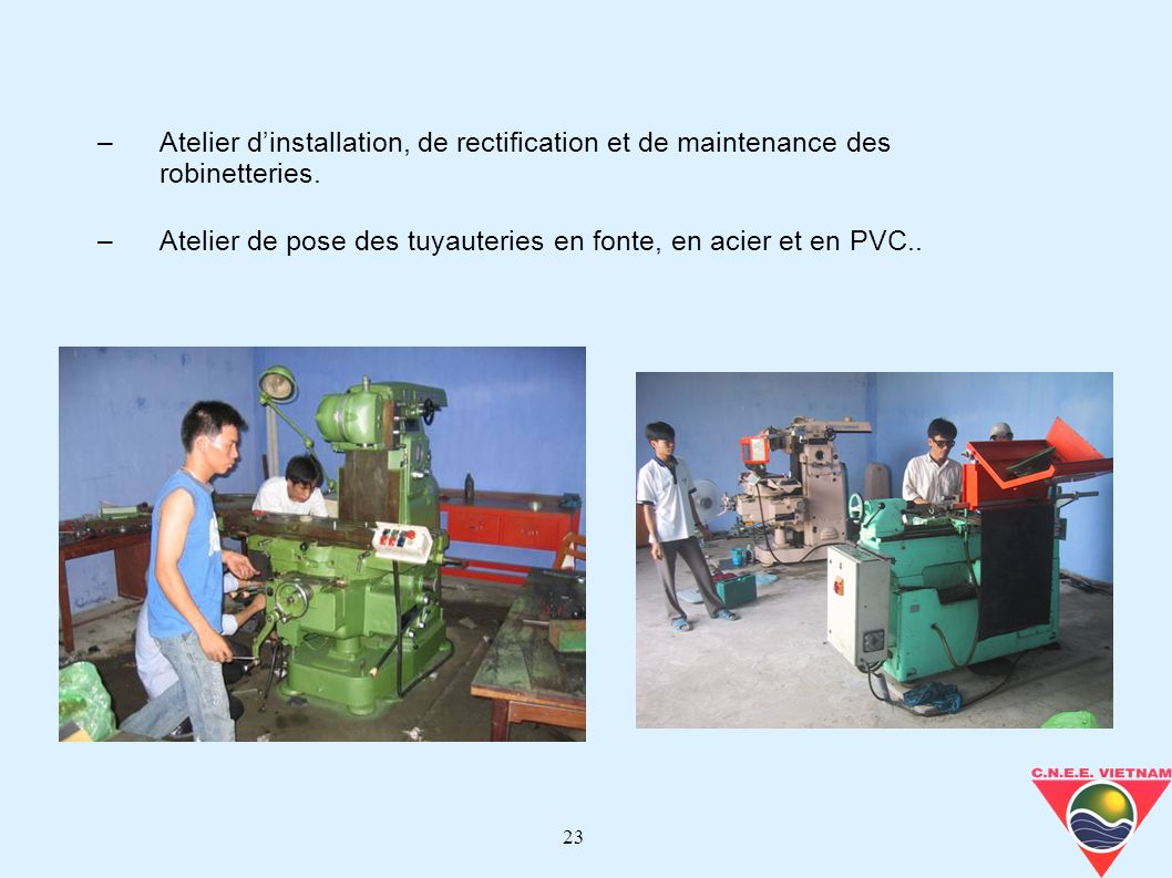 Atelier d'installation, de rectification et de maintenance des robinetteries.