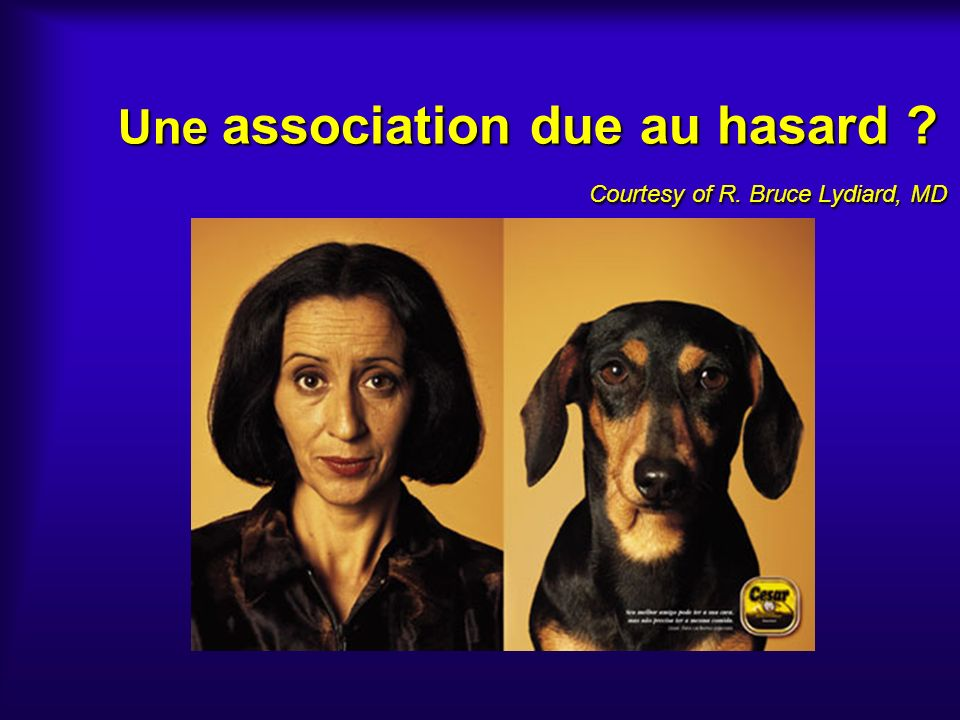 Une association due au hasard Courtesy of R. Bruce Lydiard, MD