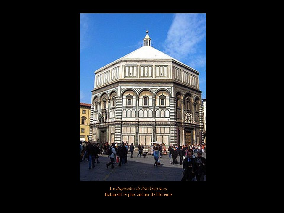 Le Baptistère di San Giovanni Bâtiment le plus ancien de Florence